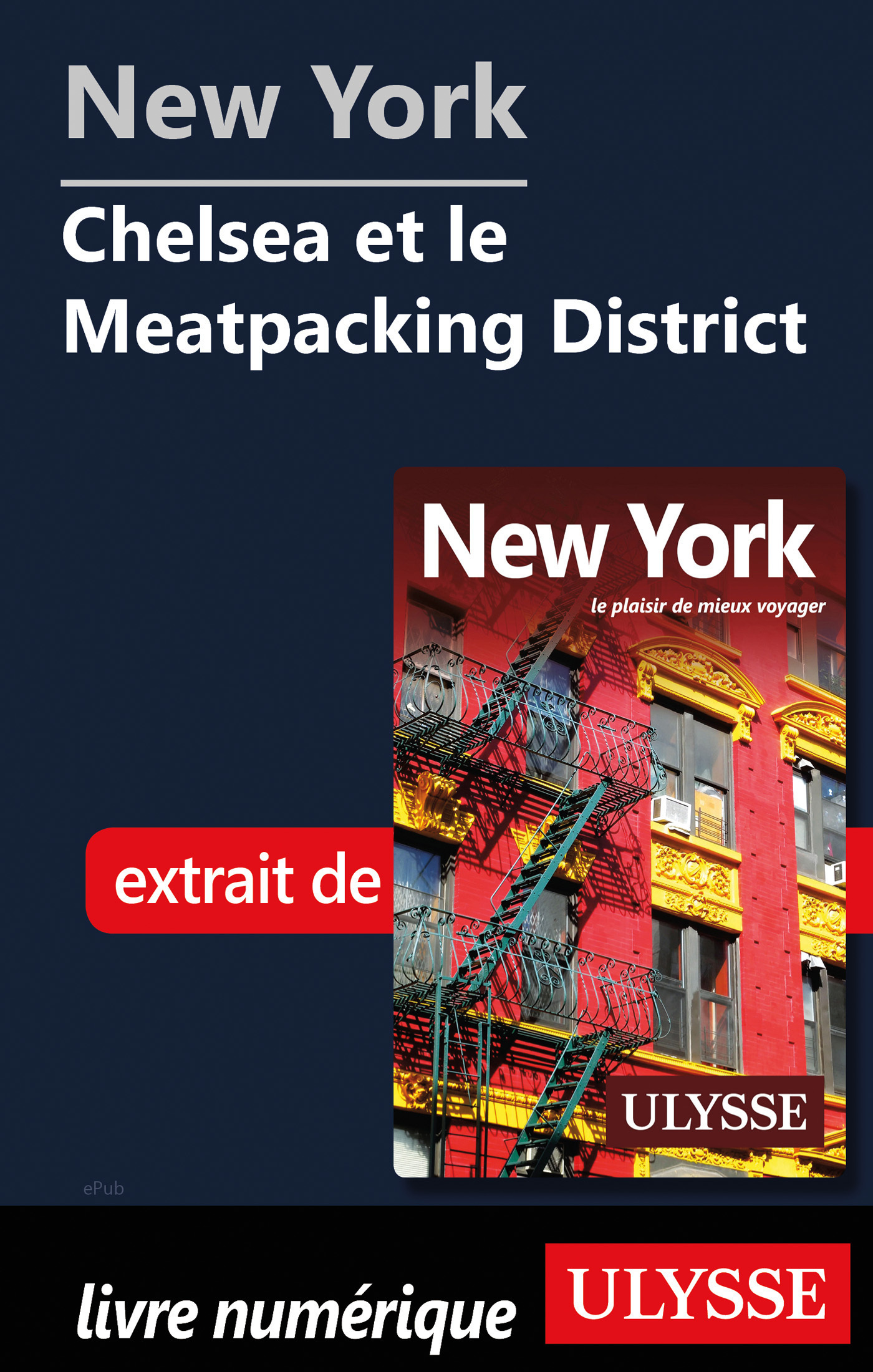 New York - Chelsea et le Meatpacking District