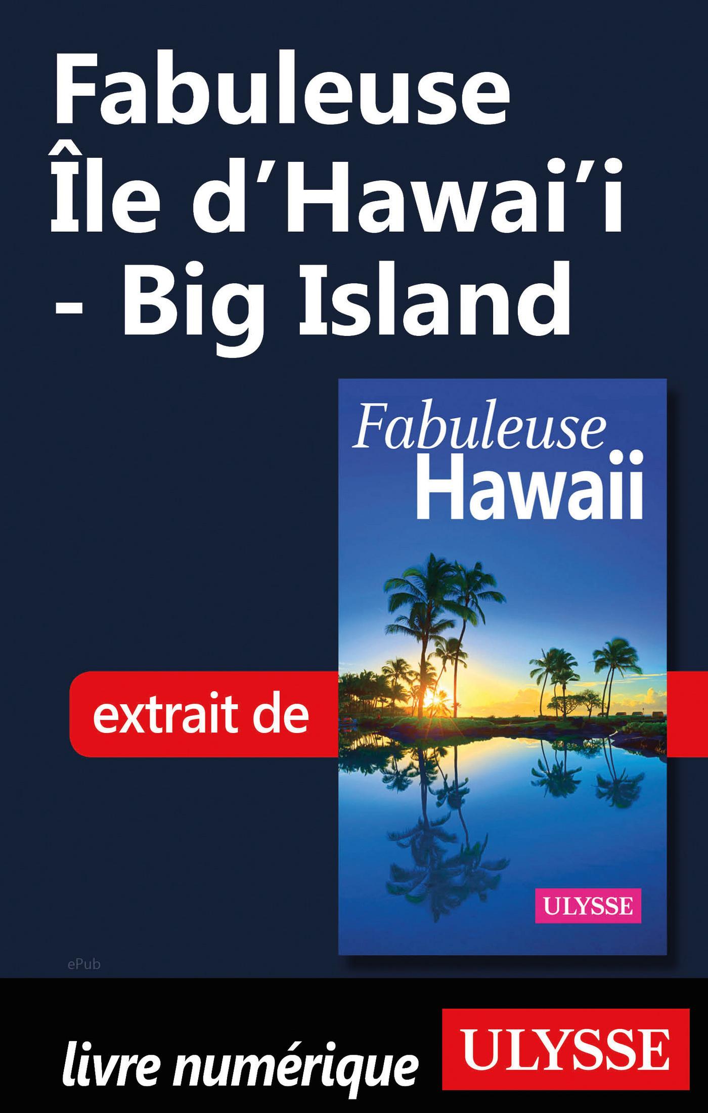 Fabuleuse Ile d'Hawai'i - Big Island