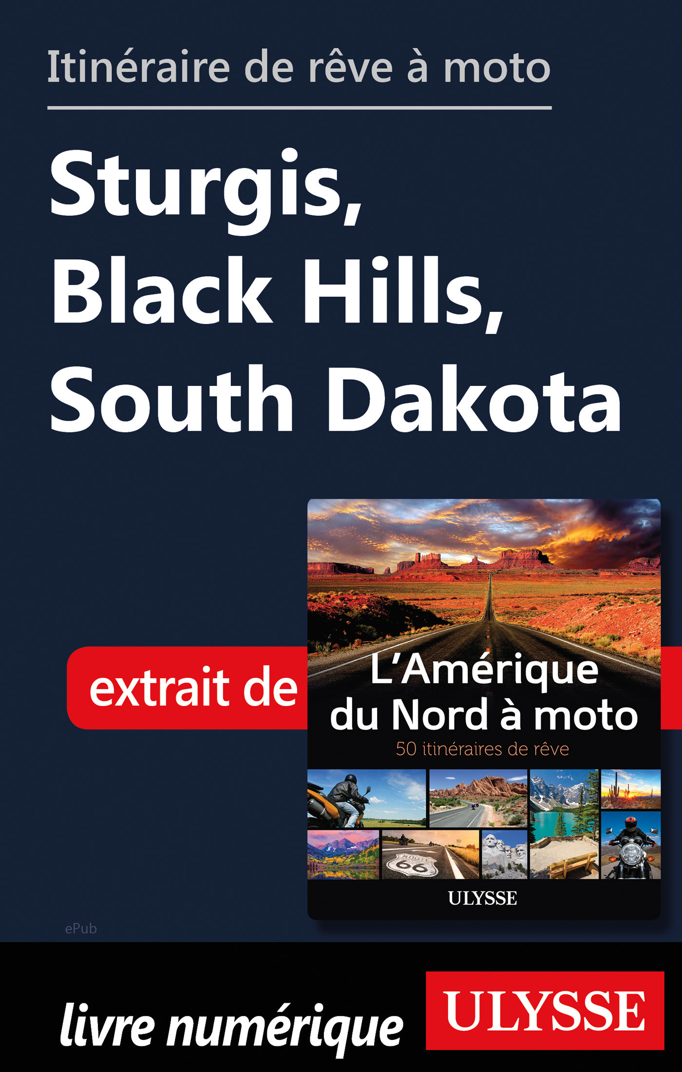 Itinéraire de rêve à moto - Sturgis, Black Hills, South Dakota