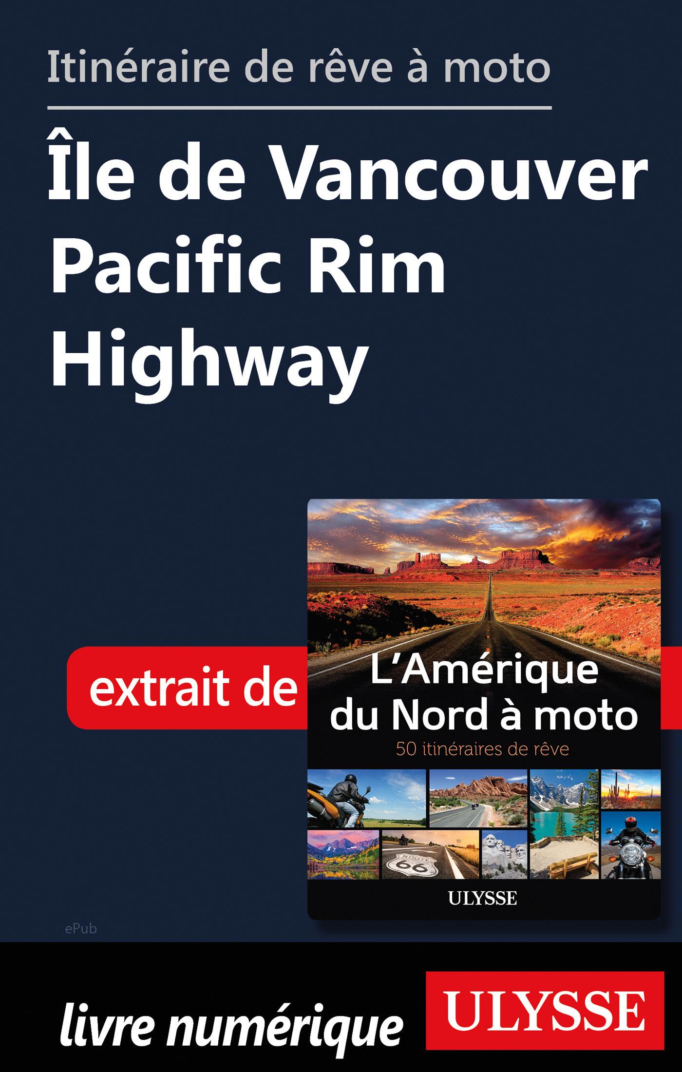 Itinéraire de rêve à moto - Ile de Vancouver Pacific Rim Highway