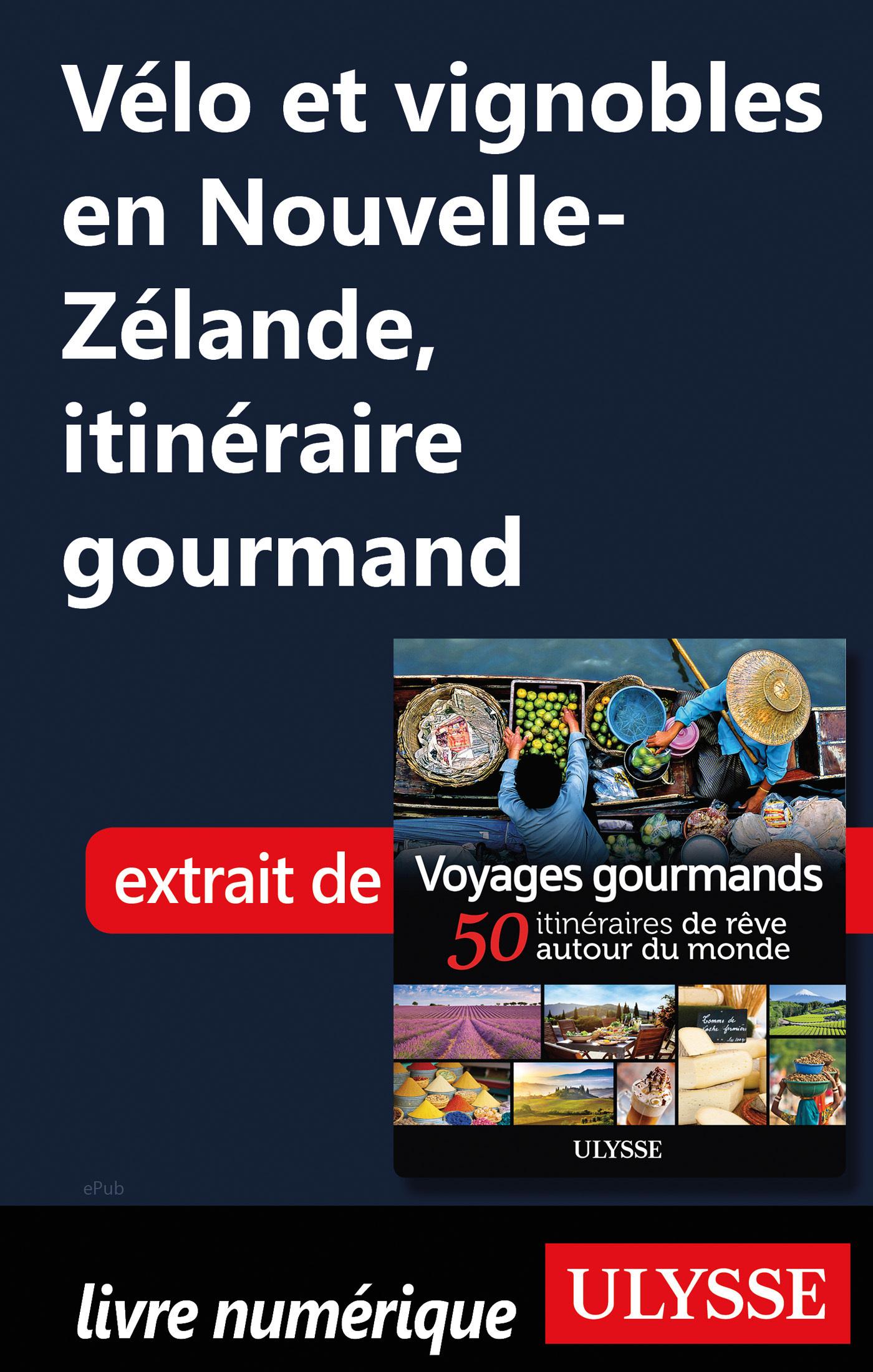 Vélo et vignobles en Nouvelle-Zélande, itinéraire gourmand