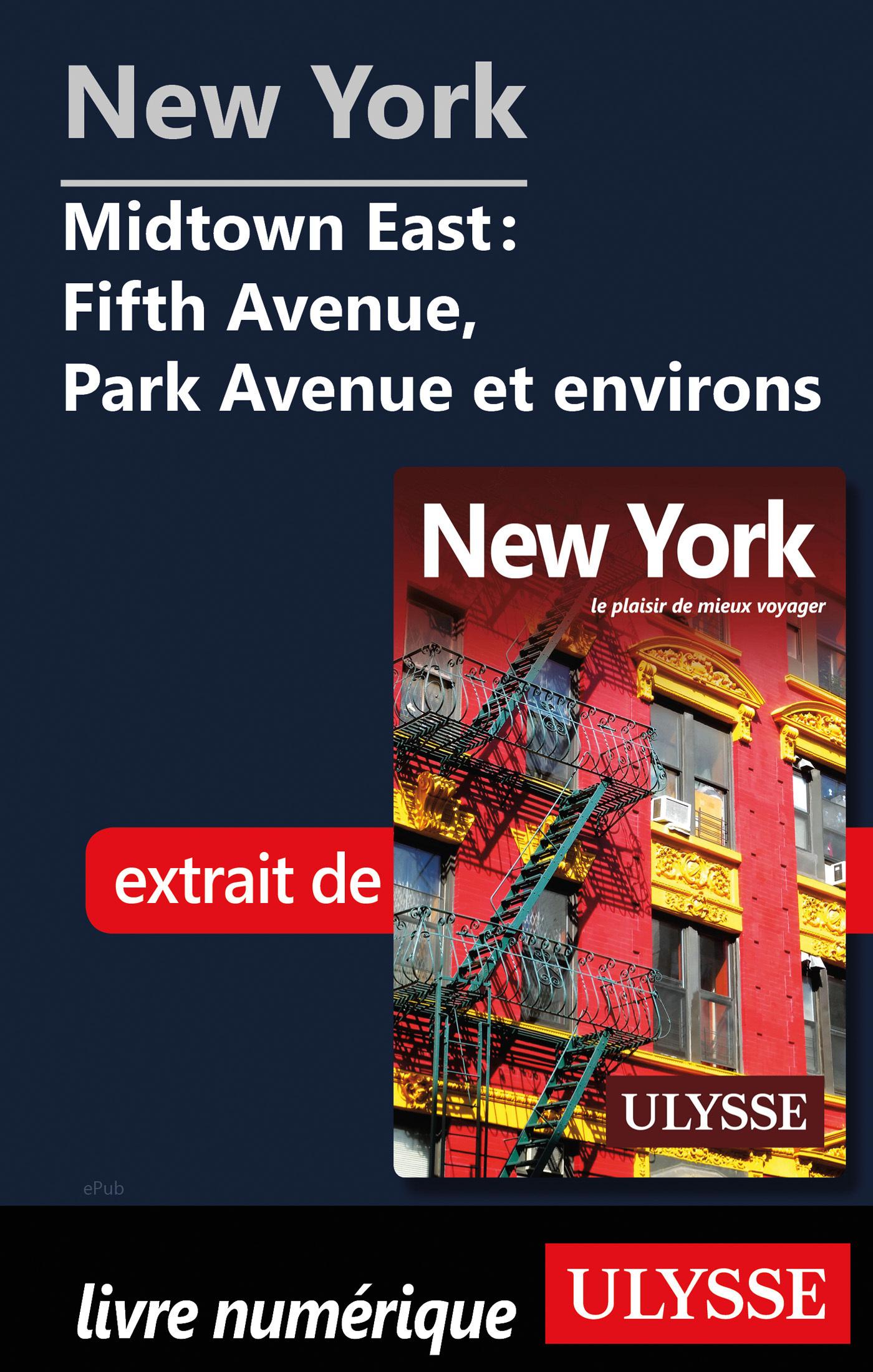 New York - Midtown East : Fifth Avenue, Park Avenue et environs