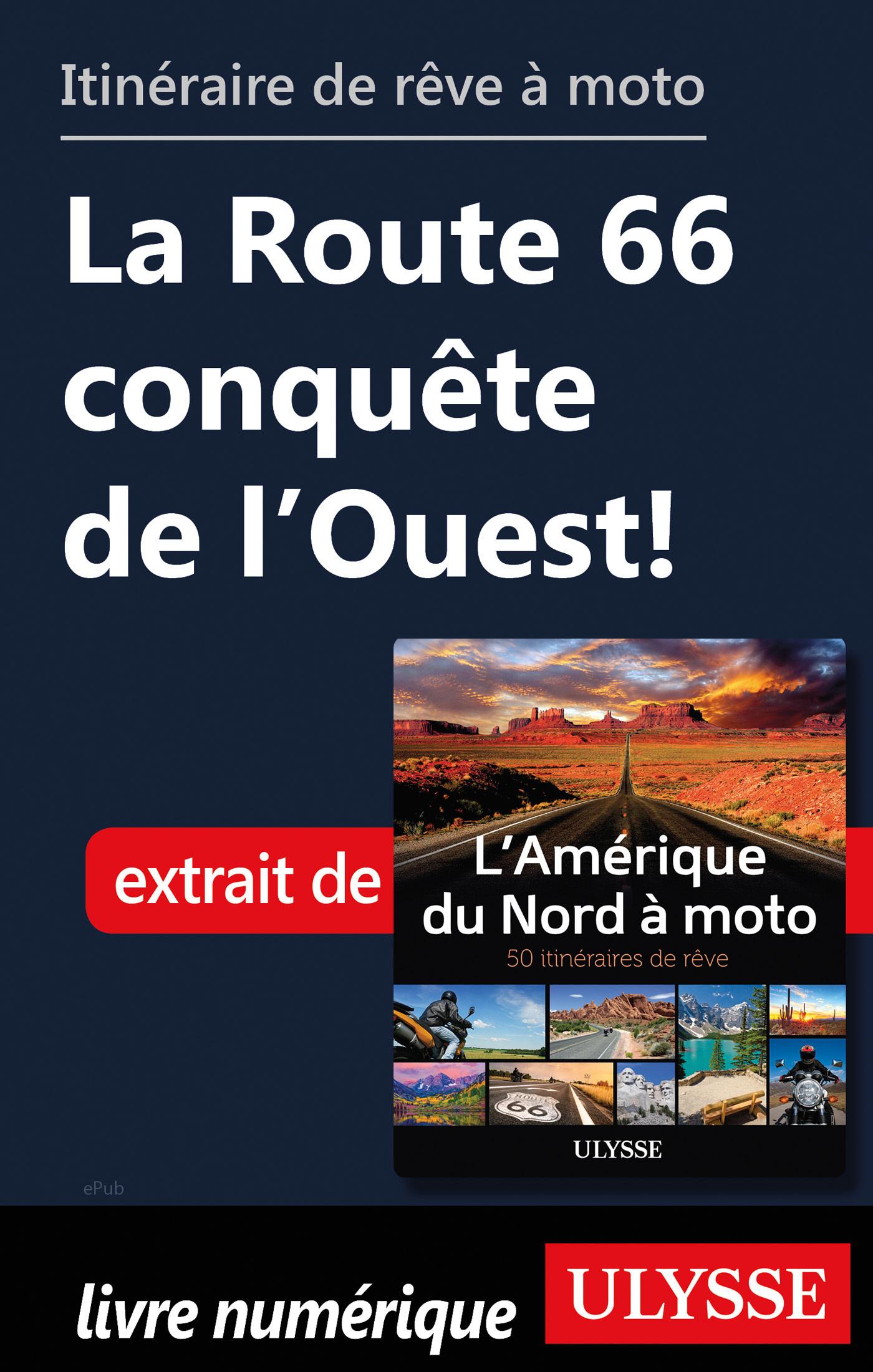 Itinéraire de rêve à moto - La Route 66 conquête de l'Ouest !
