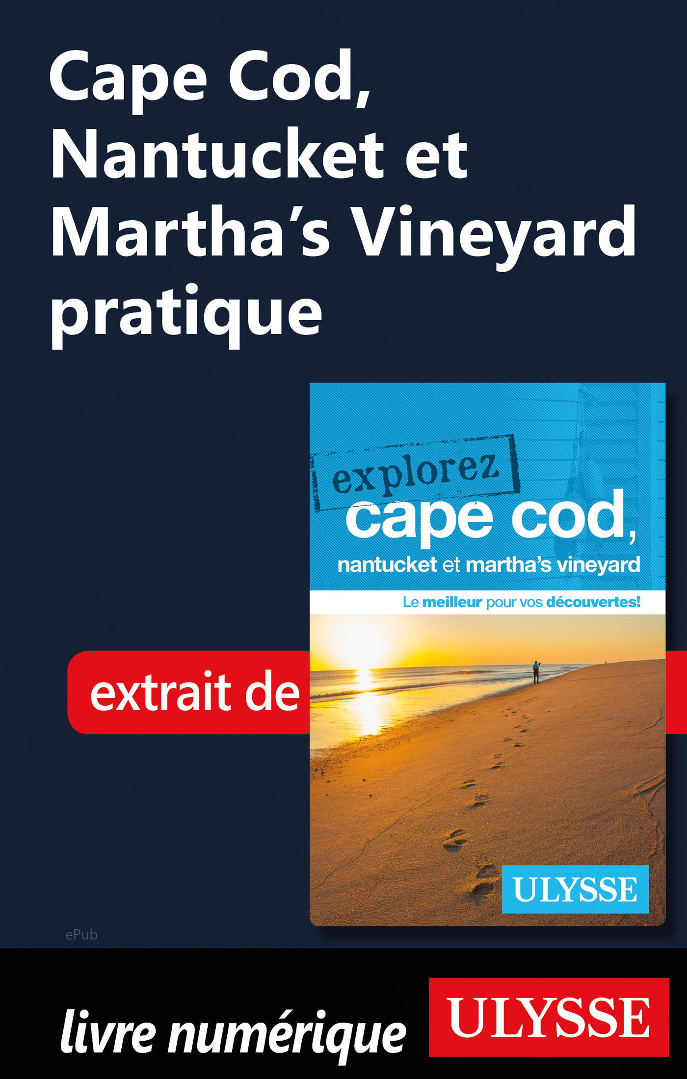 Cape Cod, Nantucket et Martha's Vineyard pratique