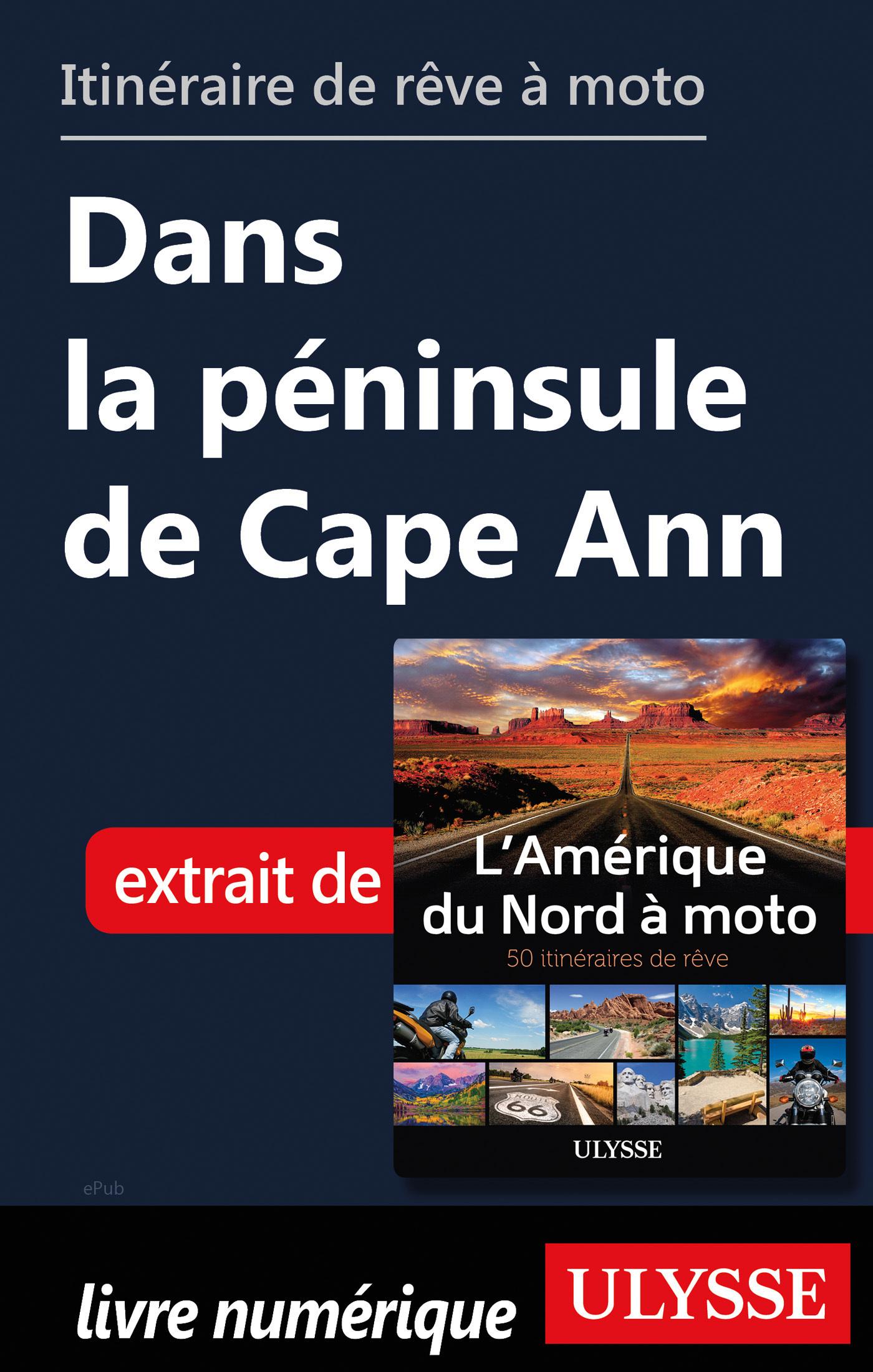 Itinéraire de rêve à moto - Dans la péninsule de Cape Ann