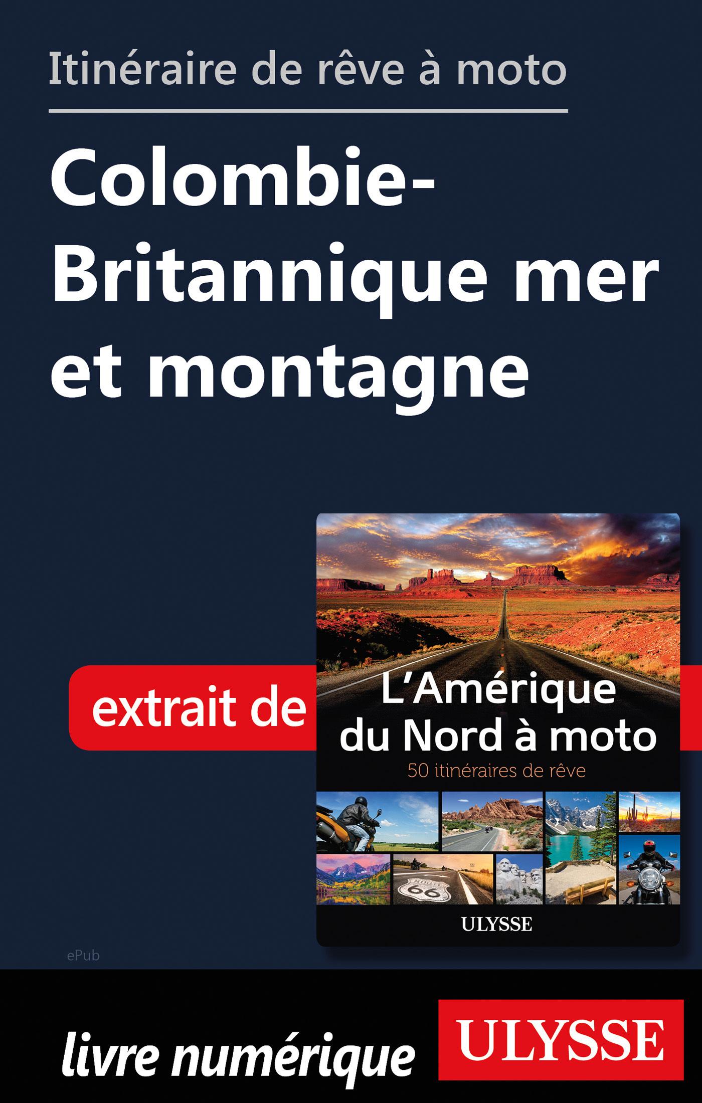 Itinéraire de rêve à moto - Colombie-Britannique mer et montagne