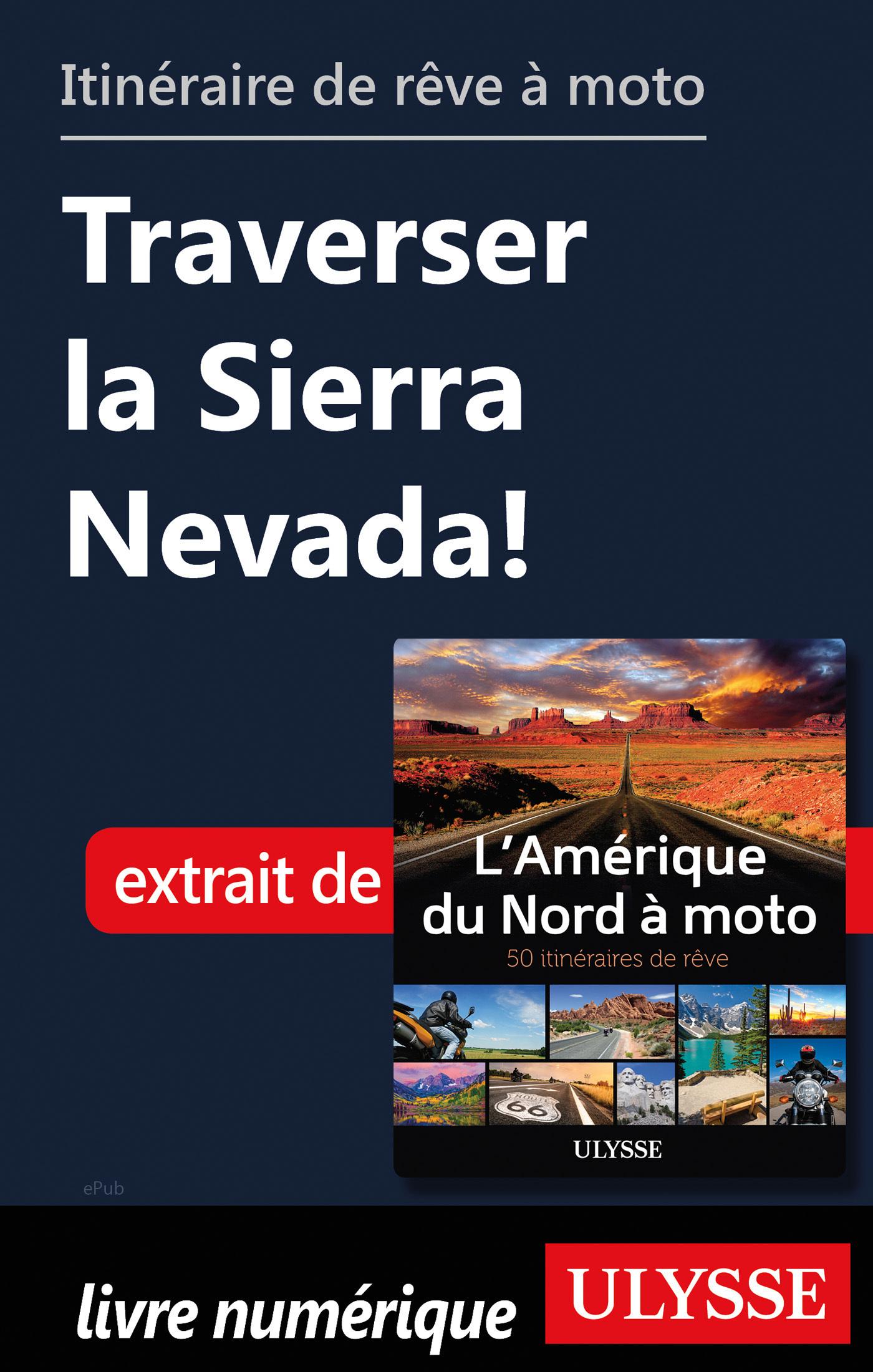 Itinéraire de rêve à moto - Traverser la Sierra Nevada !
