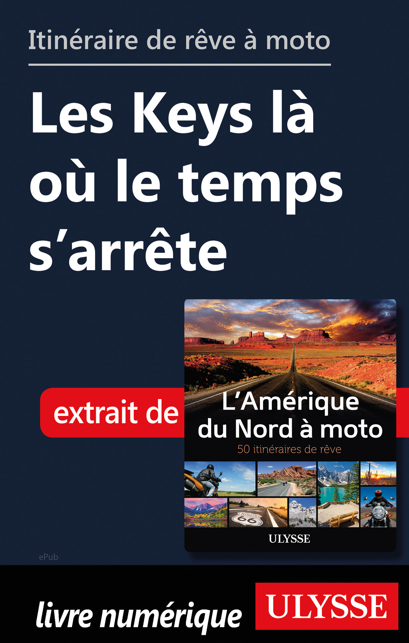 Itinéraire de rêve à moto - Les Keys là où le temps s'arrête