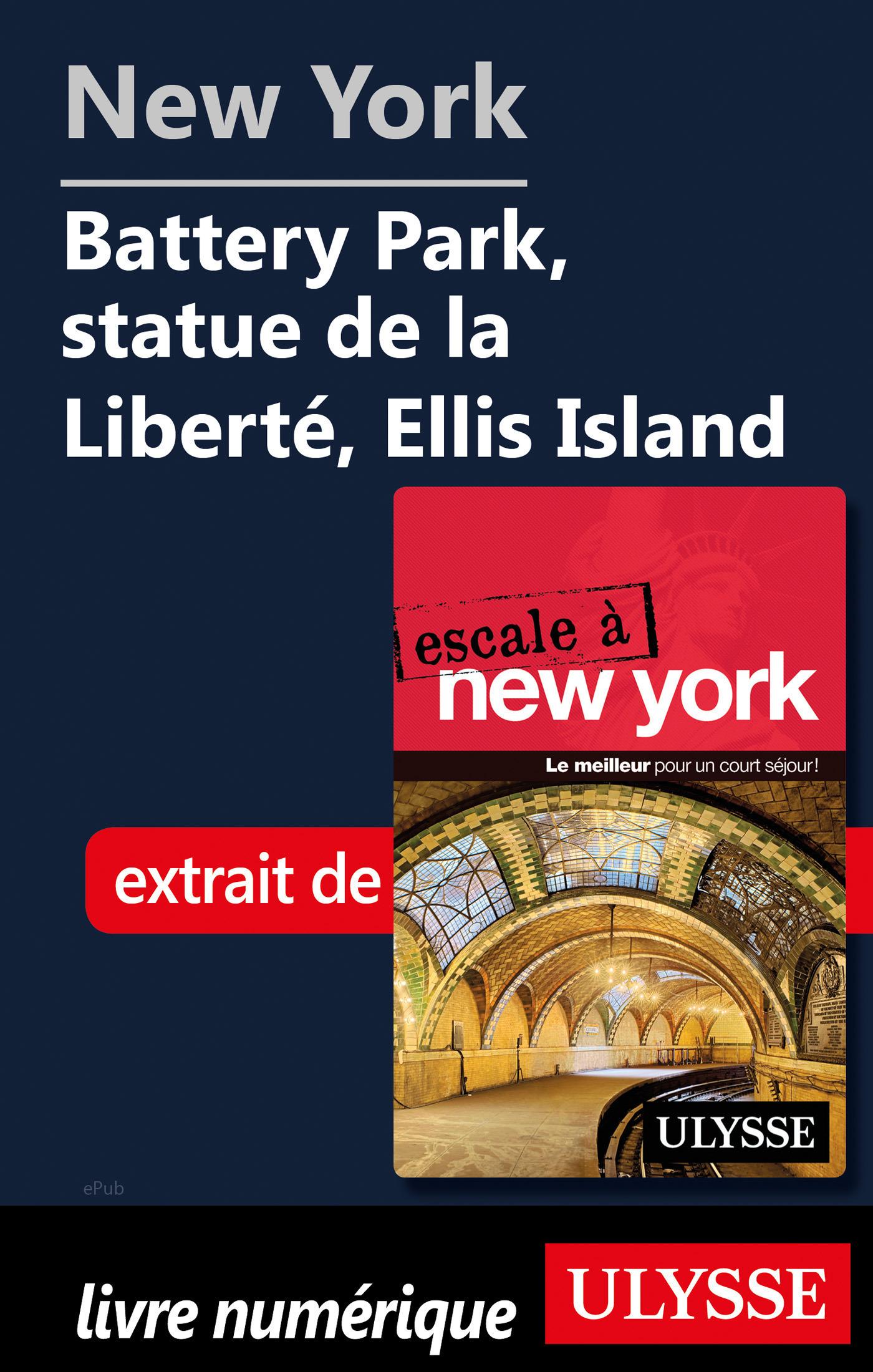 New York - Battery Park, statue de la Liberté, Ellis Island