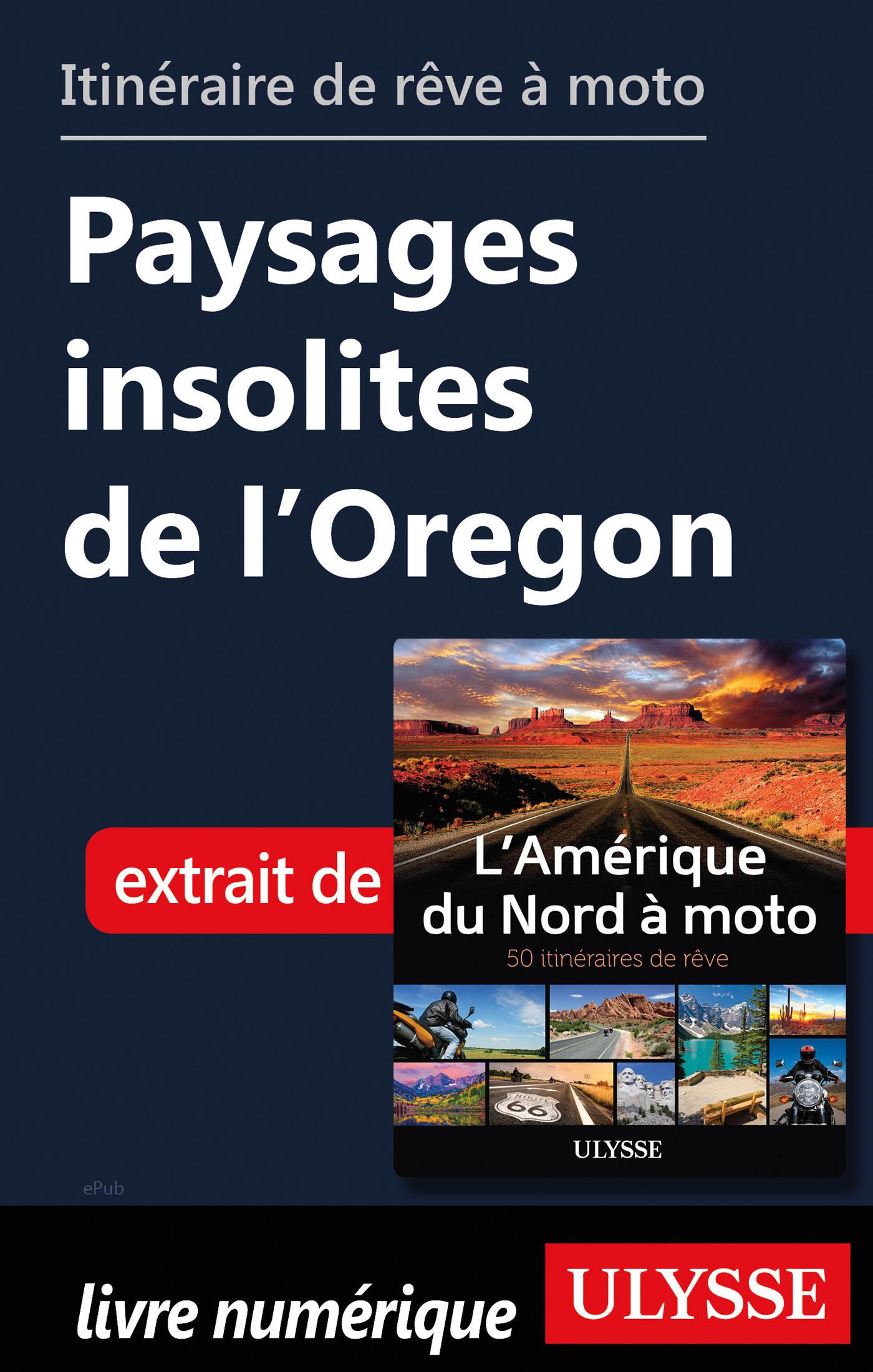 Itinéraire de rêve à moto - Paysages insolites de l'Oregon
