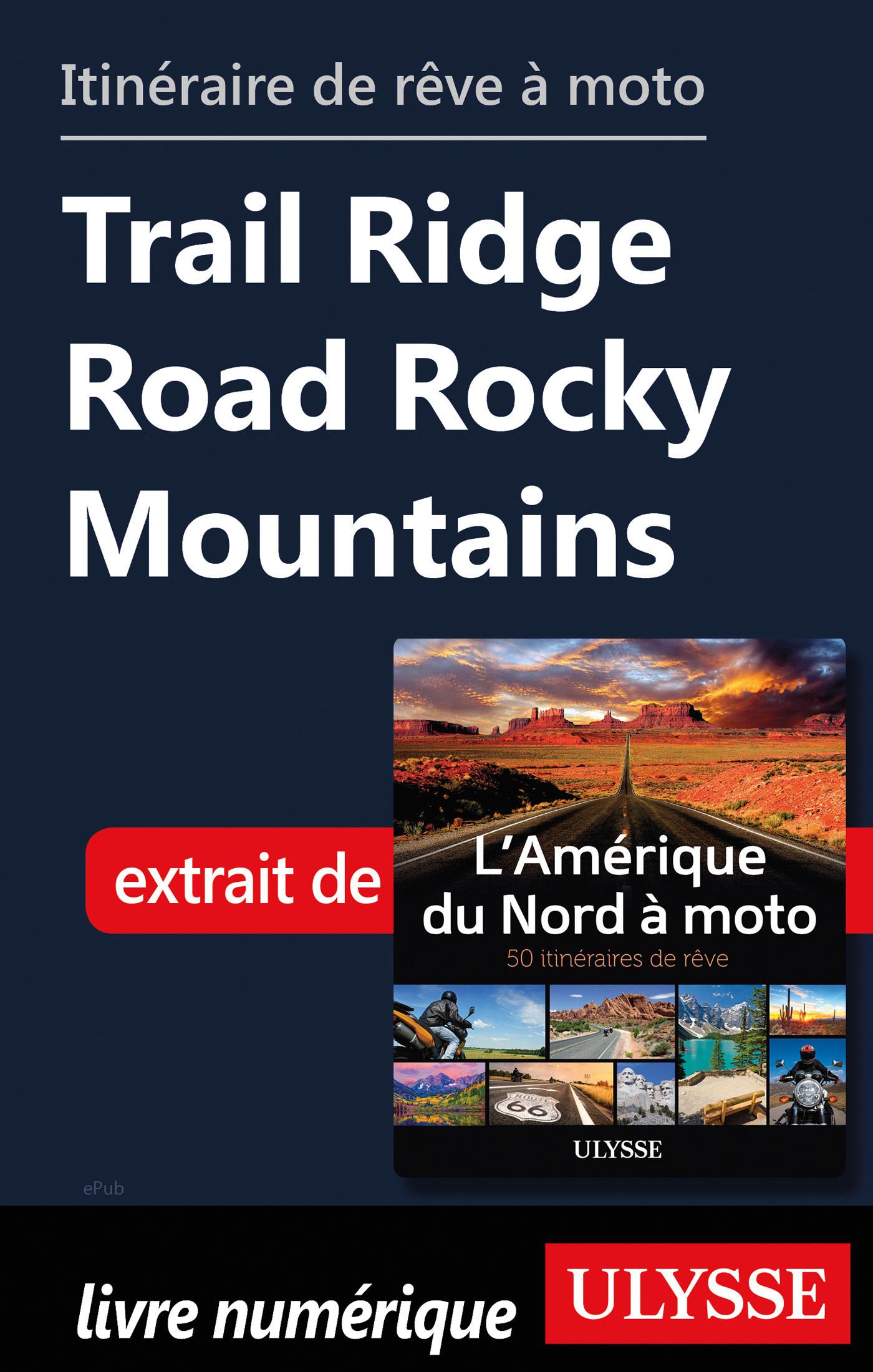Itinéraire de rêve à moto - Trail Ridge Road Rocky Mountains