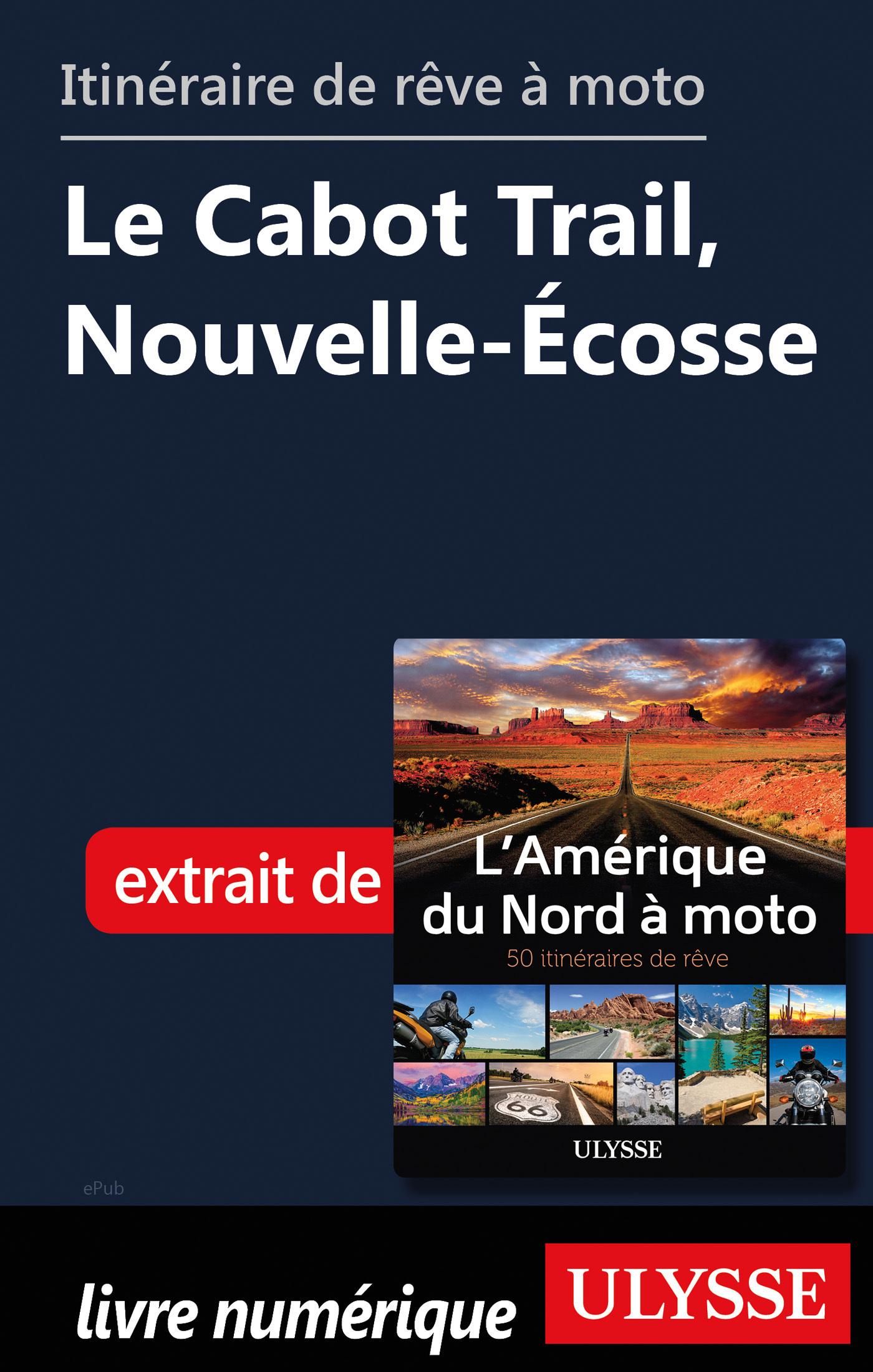 Itinéraire de rêve à moto - Le Cabot Trail, Nouvelle-Ecosse