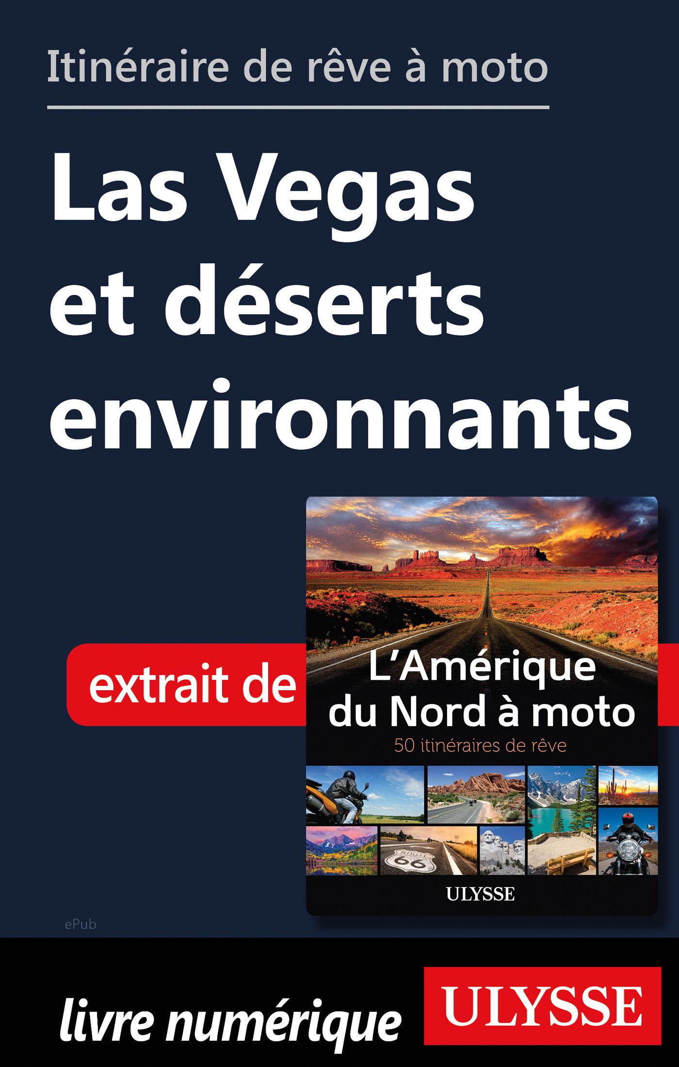 Itinéraire de rêve à moto - Las Vegas et déserts environnants