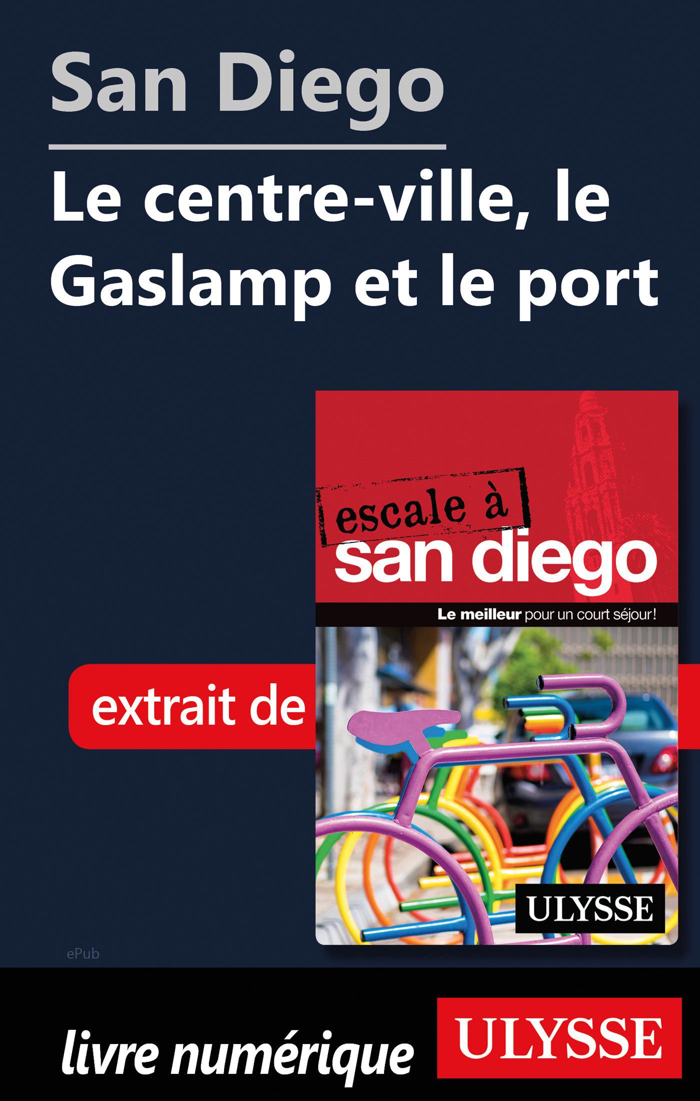 San Diego - Le centre-ville, le Gaslamp et le port