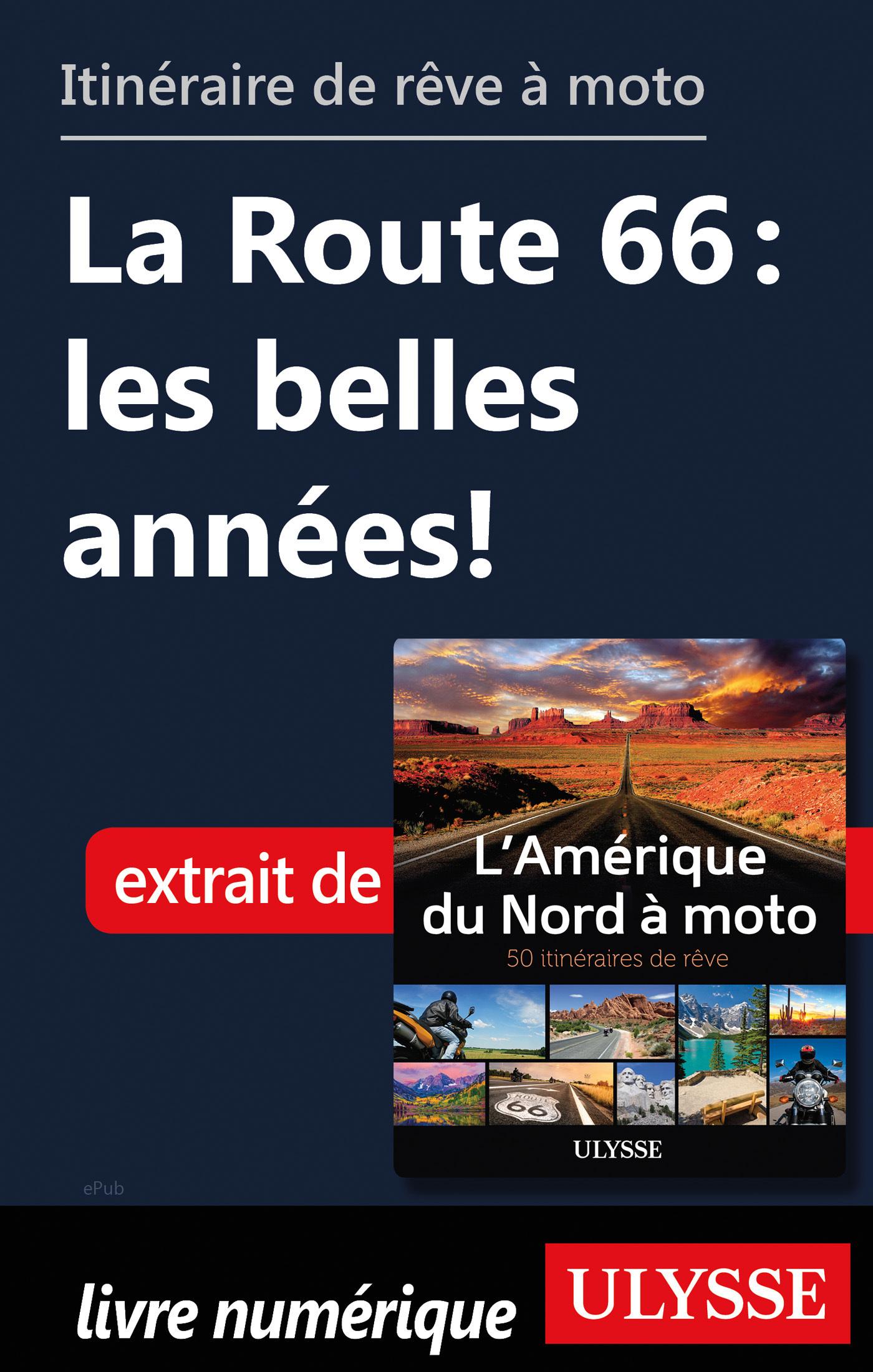 Itinéraire de rêve à moto - La Route 66 : les belles années !