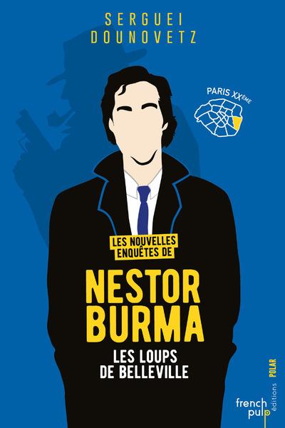 LES NOUVELLES ENQUETES DE NESTOR BURMA - LES LOUPS DE BELLEVILLE PARIS XXEME