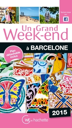 UN GRAND WEEK-END A BARCELONE 2015