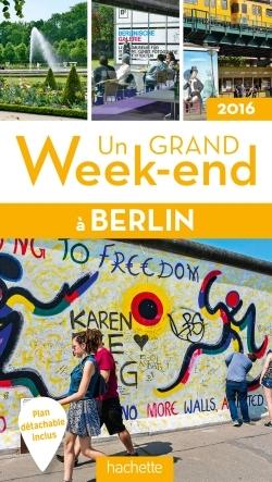 UN GRAND WEEK-END A BERLIN 2016