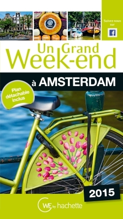 UN GRAND WEEK-END A AMSTERDAM 2015