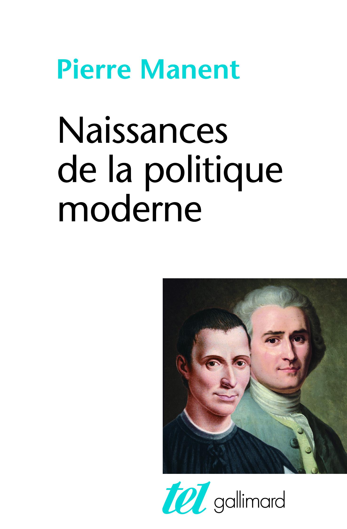 NAISSANCES DE LA POLITIQUE MODERNE MACHIAVEL, HOBBES, ROUSSEAU