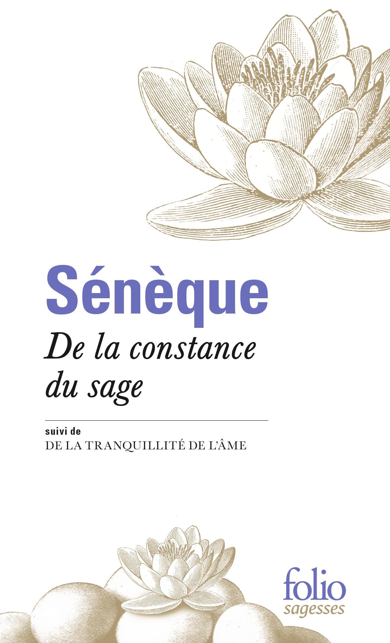 DE LA CONSTANCE DU SAGE, SUIVI DE LA TRANQUILLITE DE L'AME