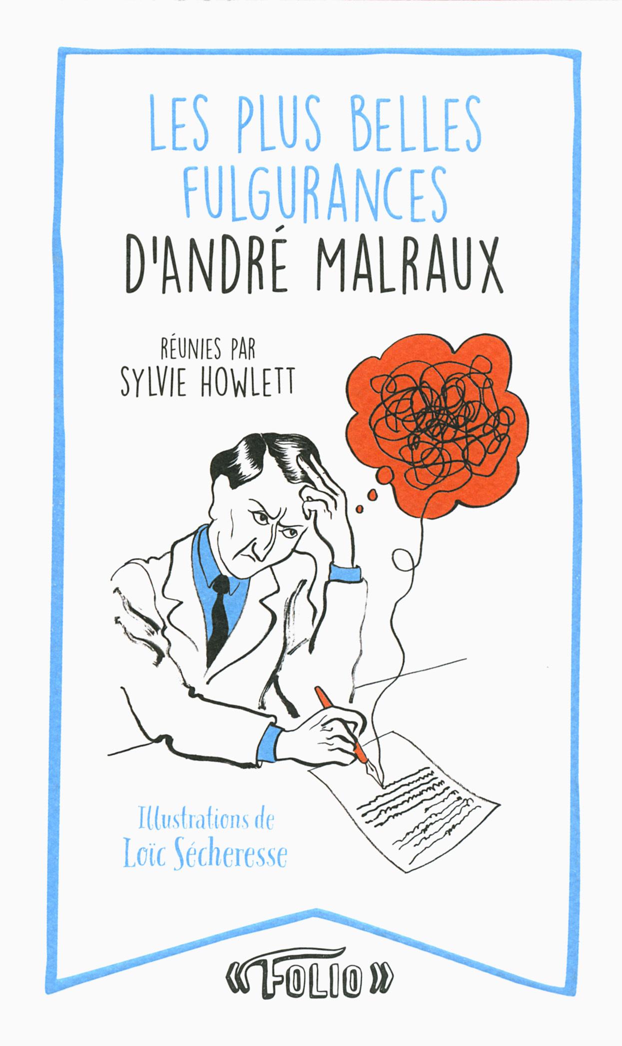 LES PLUS BELLES FULGURANCES D'ANDRE MALRAUX