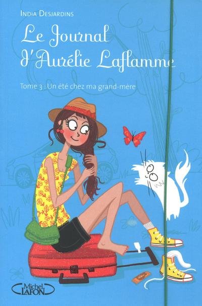 LE JOURNAL D'AURELIE LAFLAMME T03 UN ETE CHEZ MA GRAND-MERE