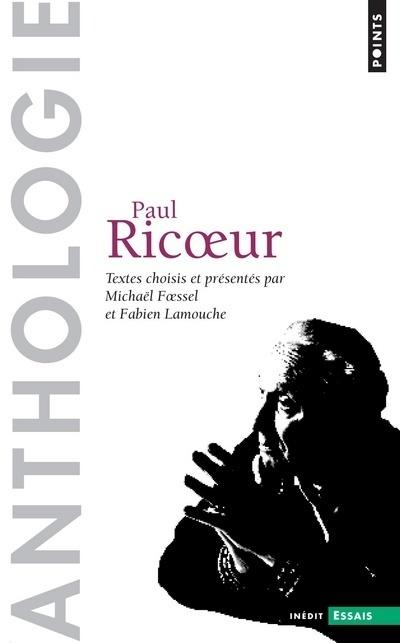 PAUL RICOEUR - ANTHOLOGIE