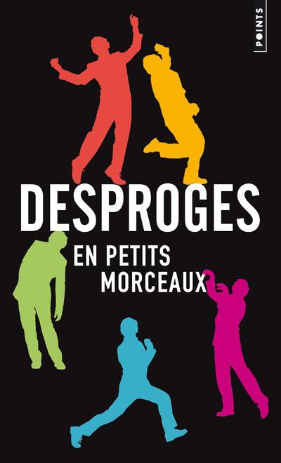 DESPROGES EN PETITS MORCEAUX