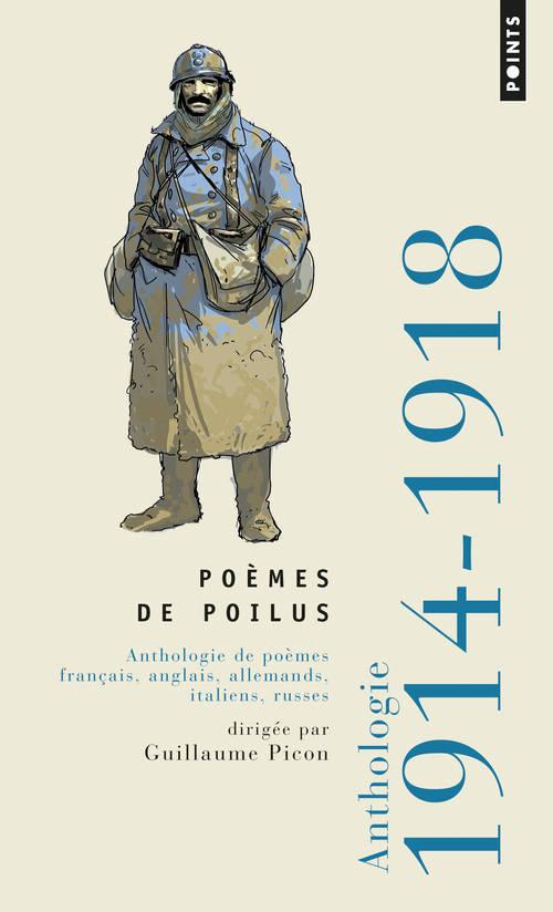 POEMES DE POILUS. ANTHOLOGIE DE POEMES FRANCAIS, ANGLAIS, ALLEMANDS, ITALIENS, RUSSES 1914-1918