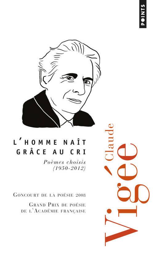 L'HOMME NAIT GRACE AU CRI. POEMES CHOISIS (1950-2012)