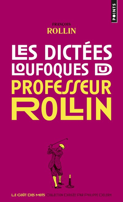 LES DICTEES LOUFOQUES DU PROFESSEUR ROLLIN
