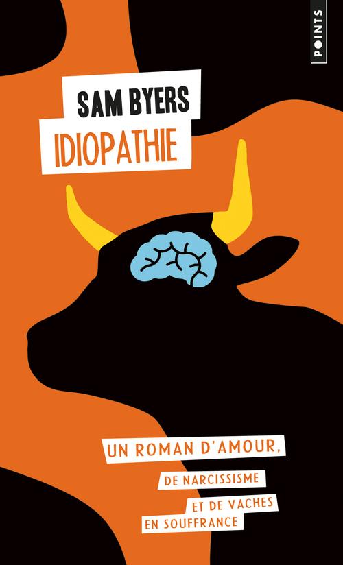 IDIOPATHIE. UN ROMAN D'AMOUR, DE NARCISSISME ET DE