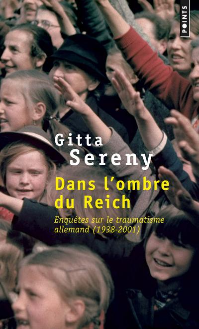 DANS L'OMBRE DU REICH - ENQUETES SUR LE TRAUMATISME ALLEMAND (1938-2001)