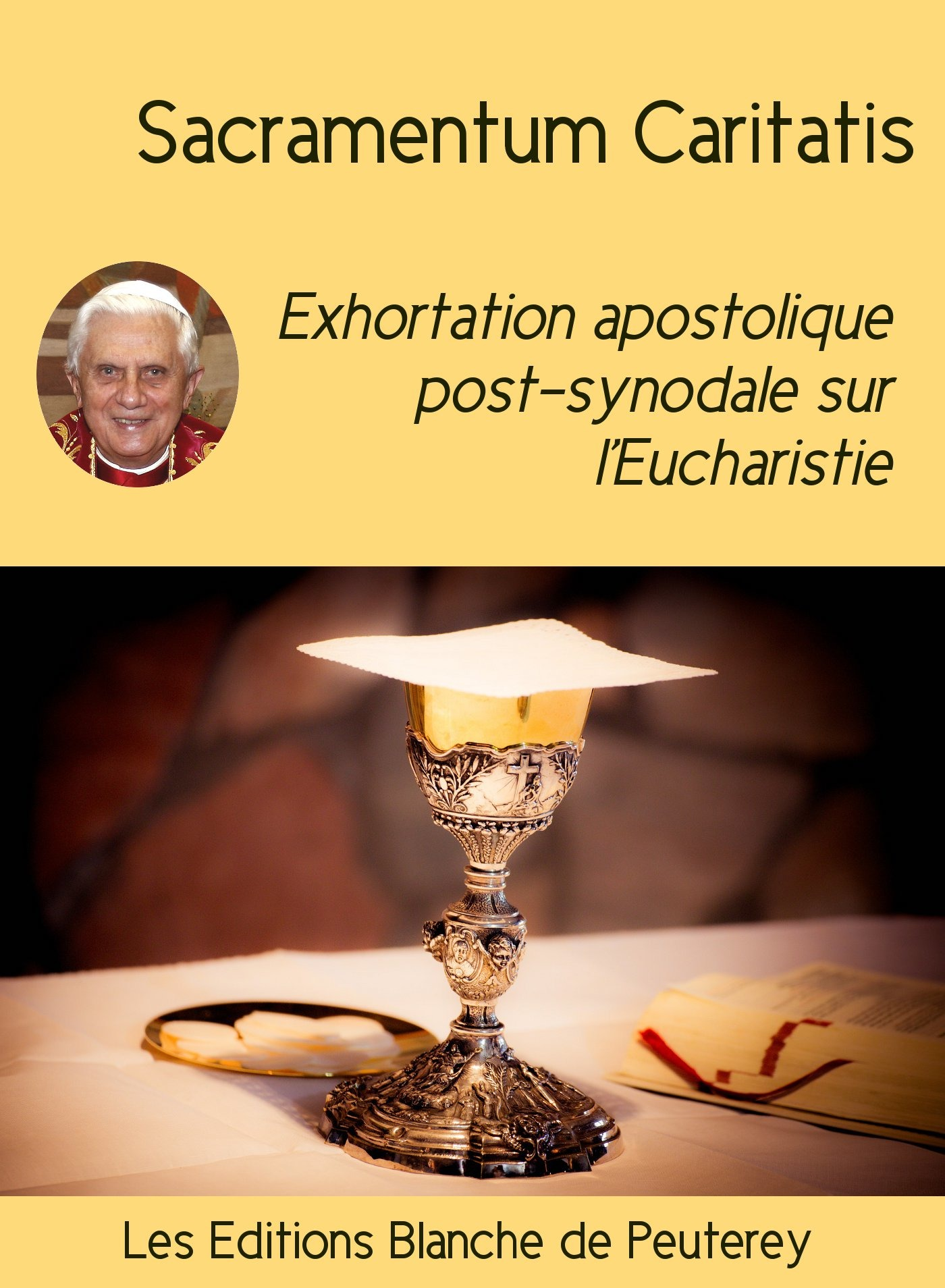 Sacramentum Caritatis, EXHORTATION APOSTOLIQUE POST-SYNODALE SUR L'EUCHARISTIE