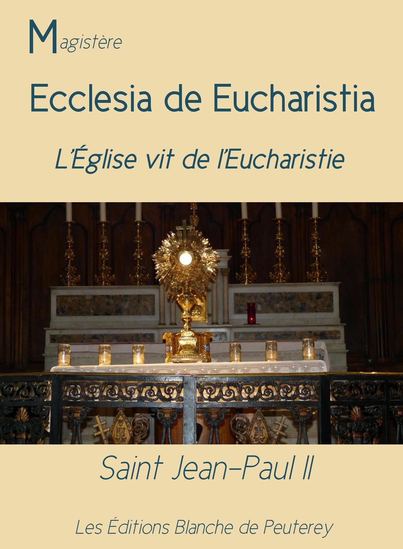 Ecclesia de Eucharistia, L'EGLISE VIT DE L'EUCHARISTIE