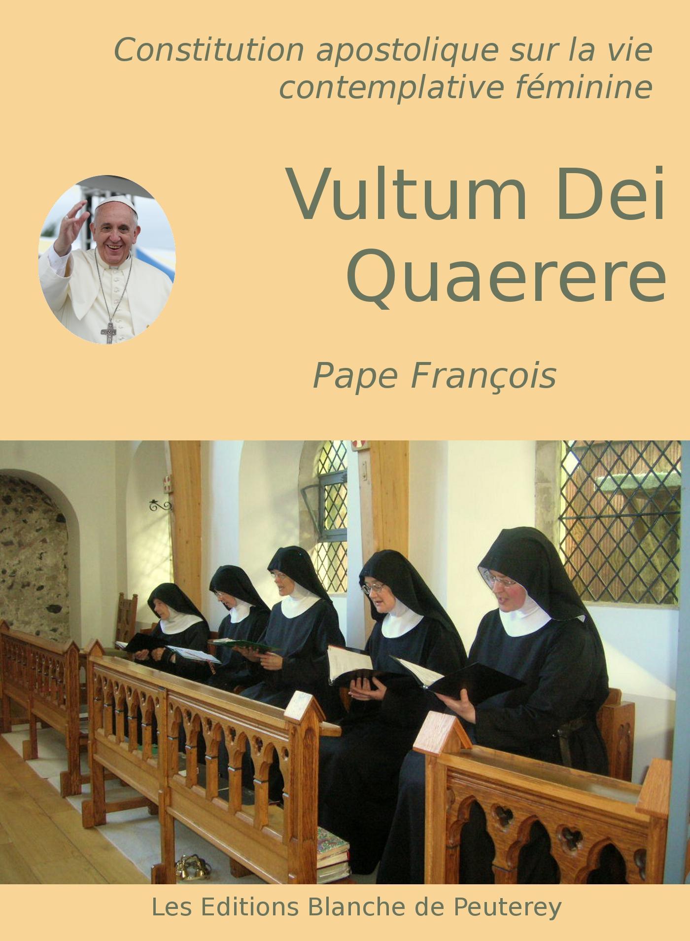 Vultum Dei Quaerere, CONSTITUTION APOSTOLIQUE SUR LA VIE CONTEMPLATIVE FÉMININE