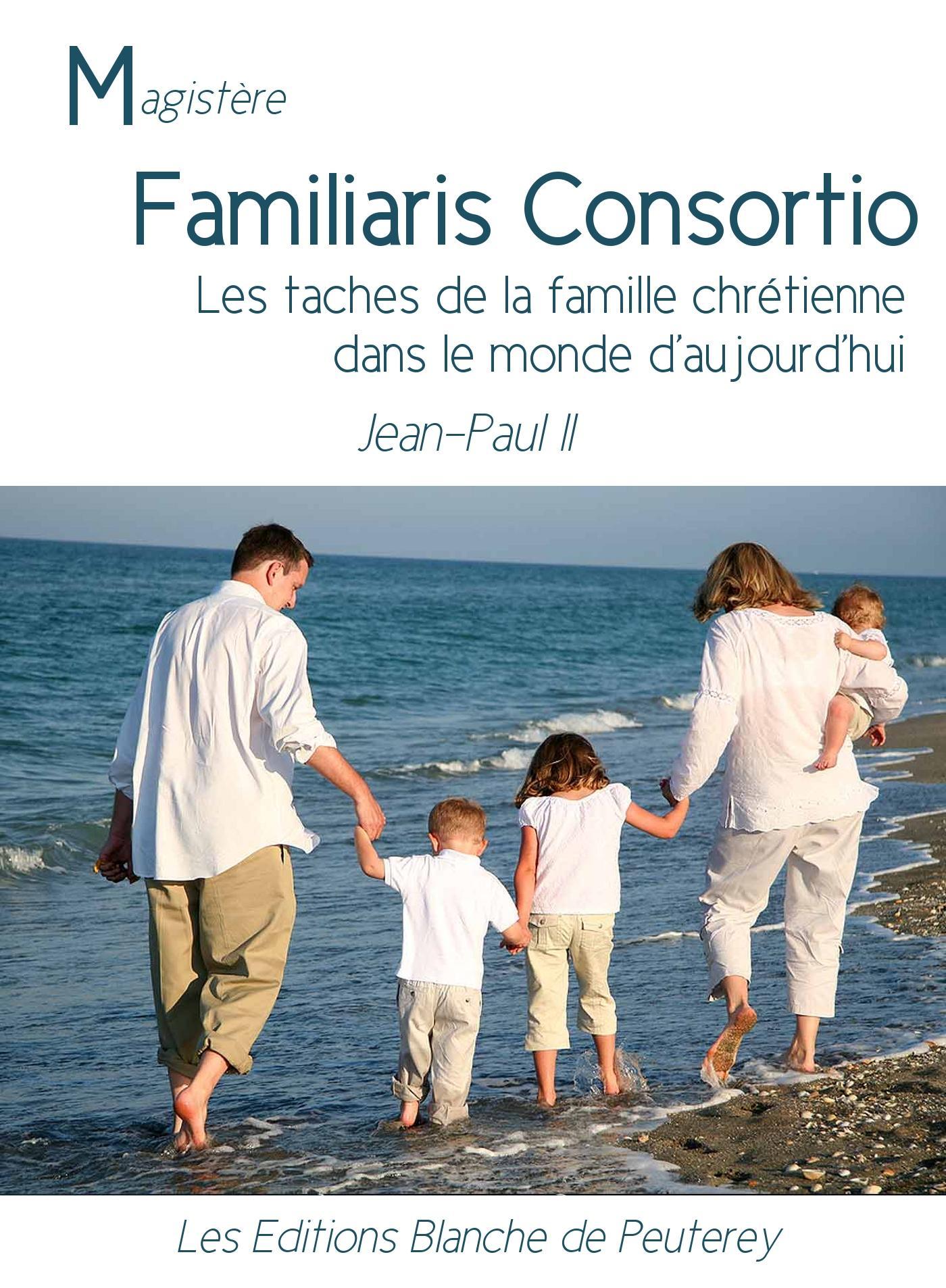 Familiaris Consortio, LES TACHES DE LA FAMILLE CHRÉTIENNE DANS LE MONDE D'AUJOURD'HUI