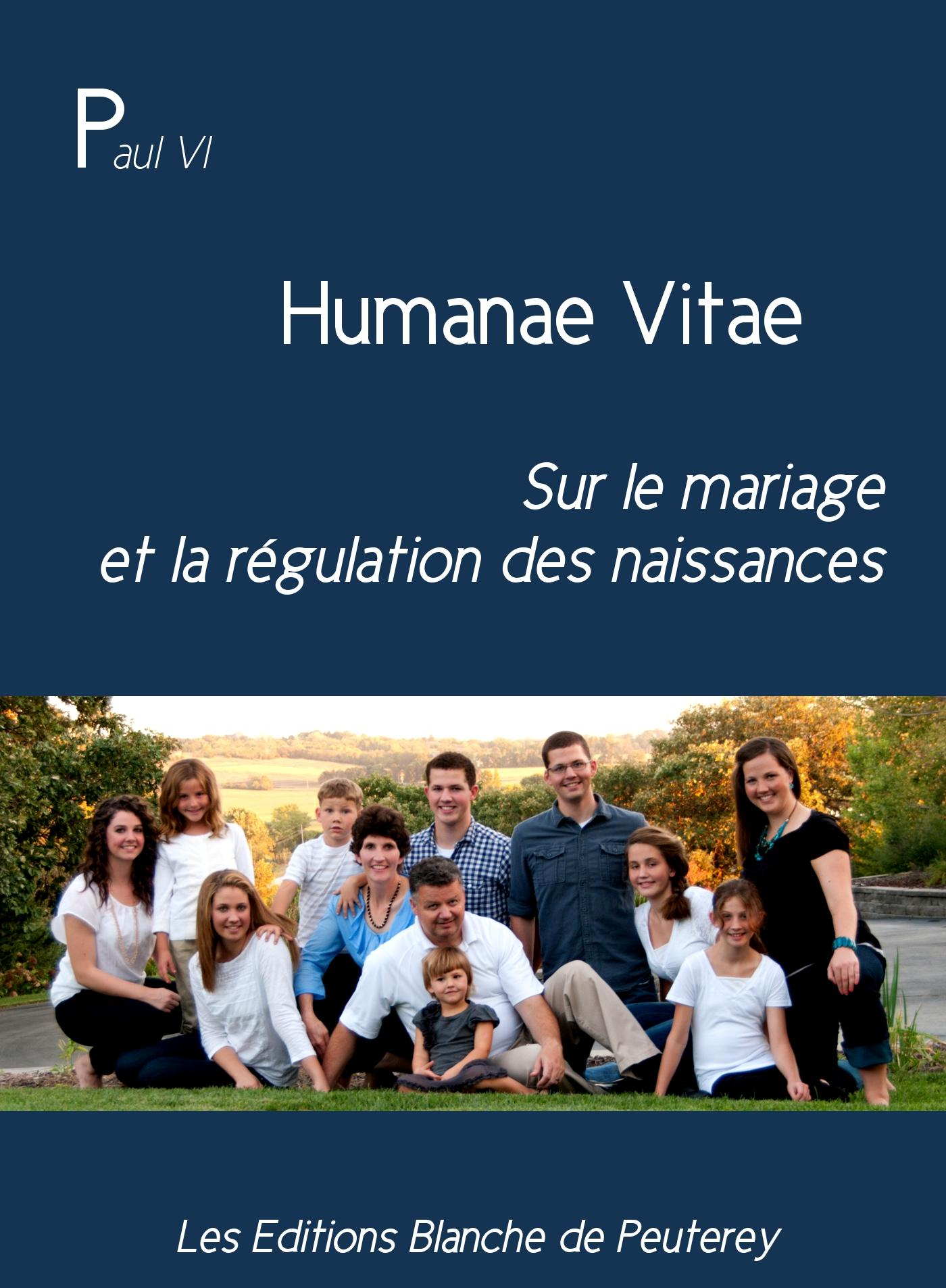 Humanae Vitae, LETTRE ENCYCLIQUE SUR LE MARIAGE ET LA RÉGULATION DES NAISSANCES