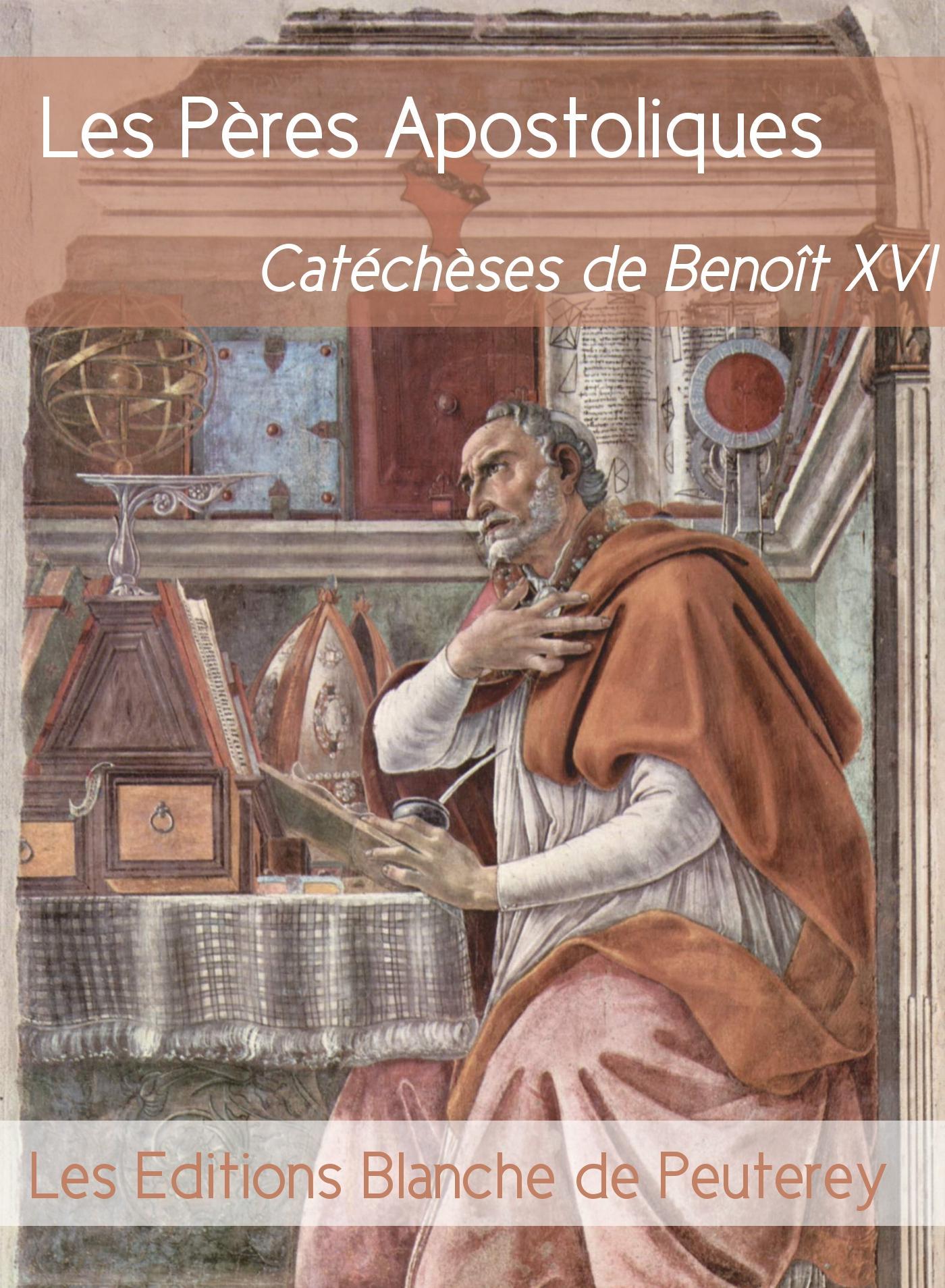 Les Pères apostoliques, CATÉCHÈSES DE BENOÎT XVI