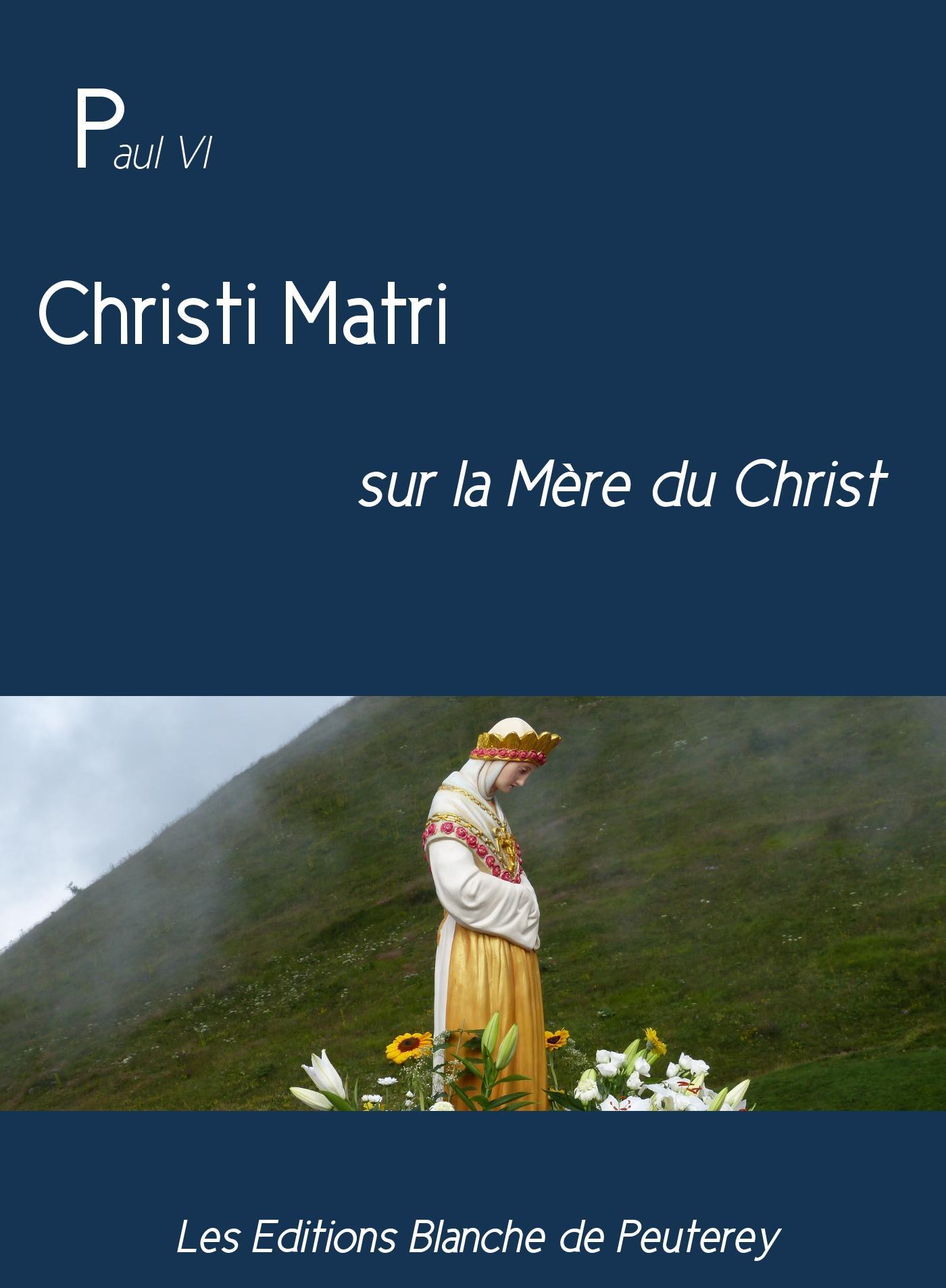Christi Matri, SUR LA MÈRE DU CHRIST