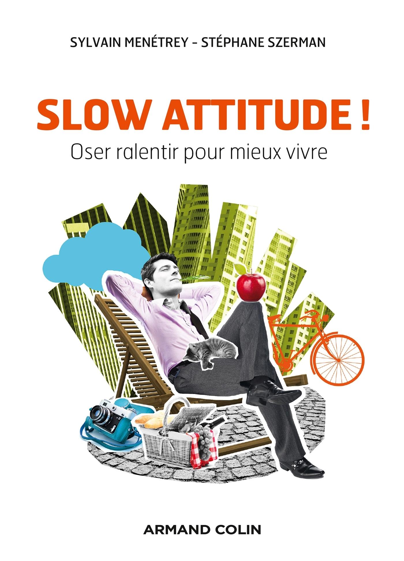 SLOW ATTITUDE ! OSER RALENTIR POUR MIEUX VIVRE