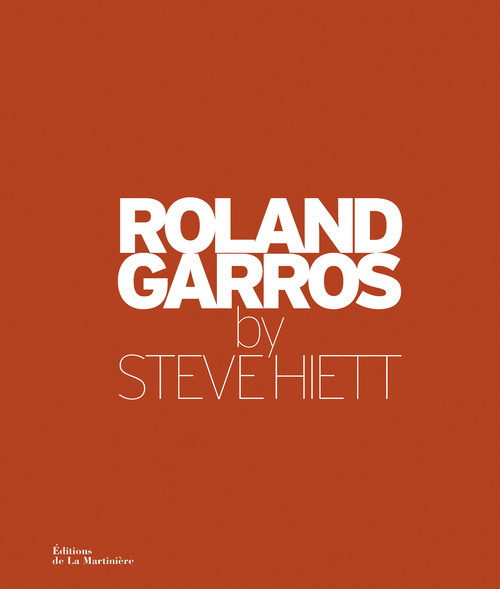 ROLAND GARROS PAR STEVE HIETT