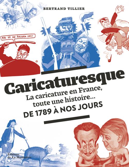 CARICATURESQUE. LA CARICATURE EN FRANCE, TOUTE UNE