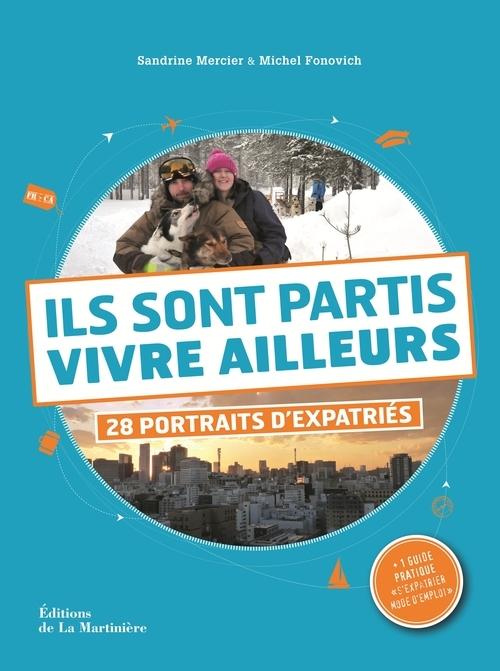 ILS SONT PARTIS VIVRE AILLEURS. 28 PORTRAITS D'EXPATRIES