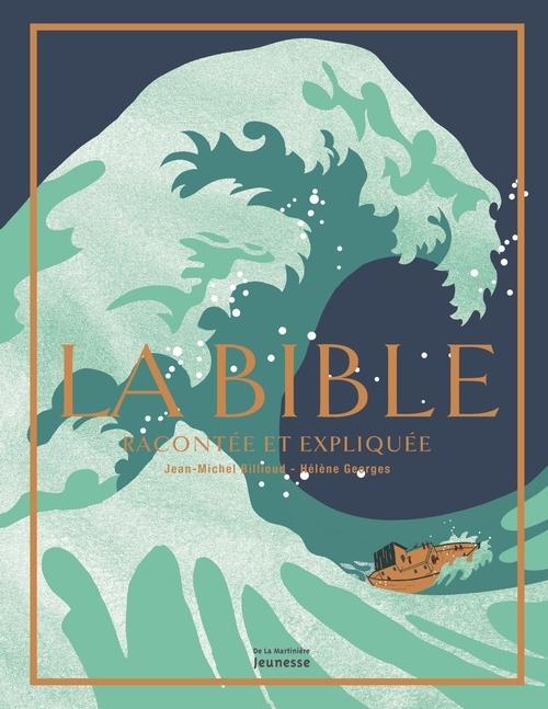 LA BIBLE RACONTEE ET EXPLIQUEE