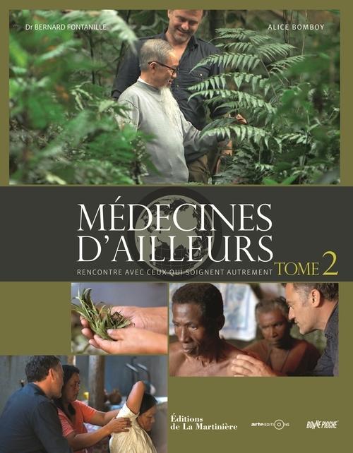 MEDECINES D'AILLEURS. RENCONTRE AVEC CEUX QUI SOIGNENT AUTREMENT, TOME 2