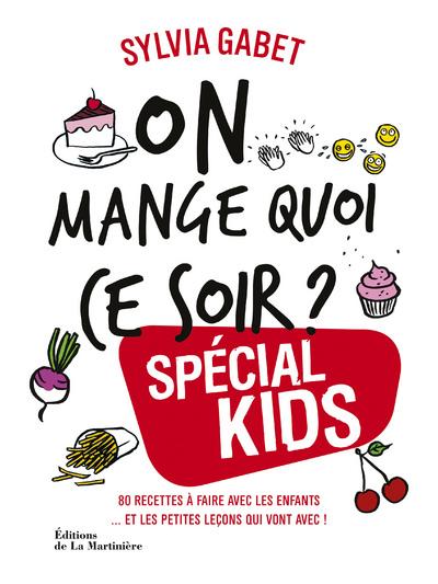 ON MANGE QUOI CE SOIR ? SPECIAL KIDS