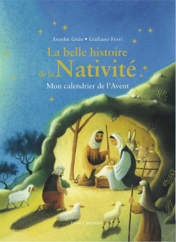LA BELLE HISTOIRE DE LA NATIVITE - MON CALENDRIER DE L'AVENT