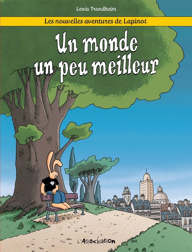 MONDE UN PEU MEILLEUR (UN) - NLLES AV DE LAPINOT